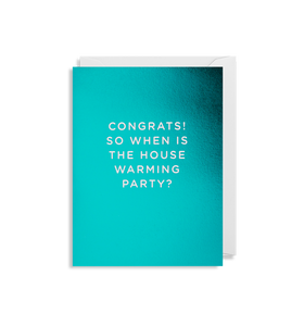 Congrats! So When Is The House Warming Party? - Minicard