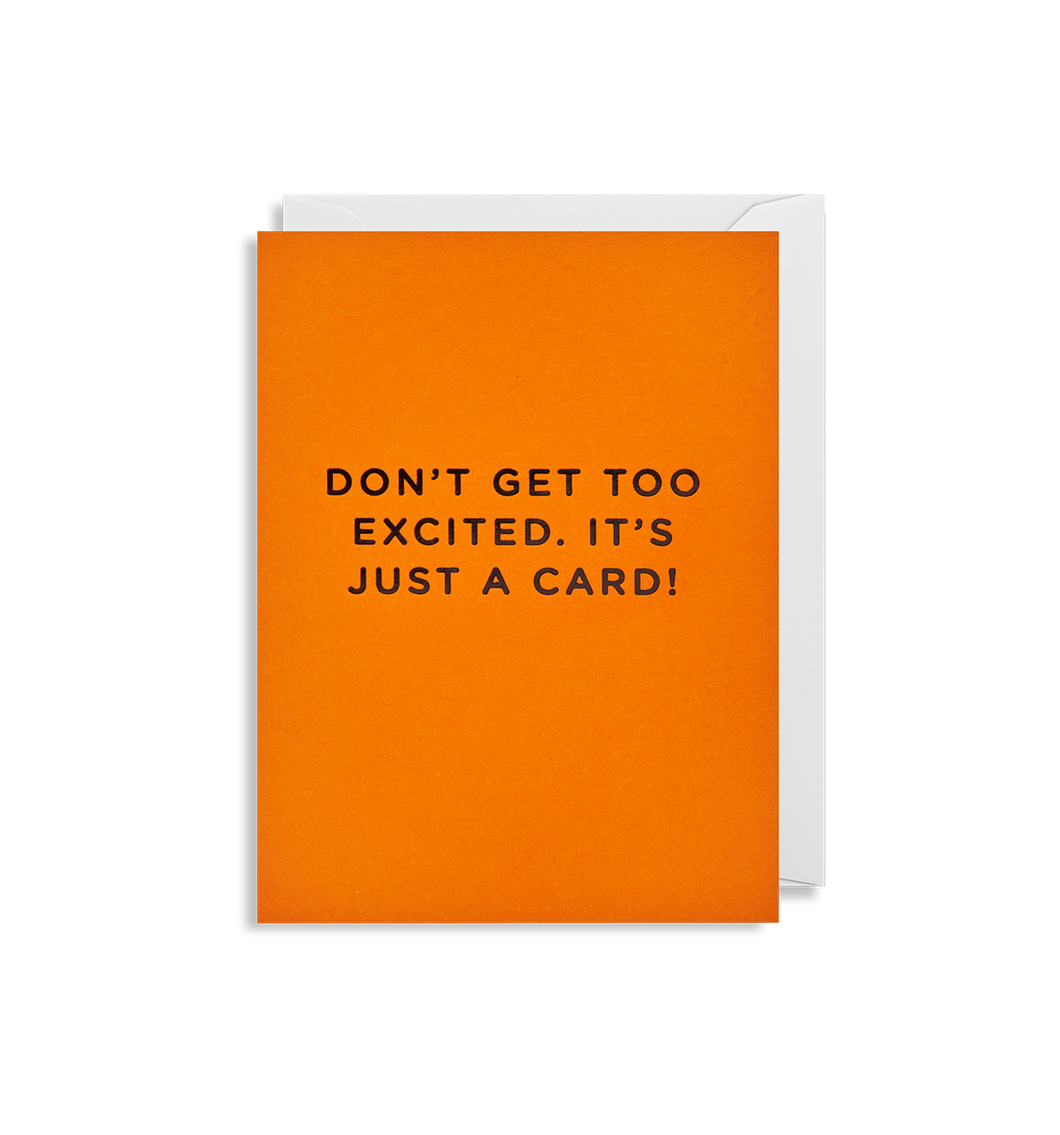 Don't Get Too Excited - Card