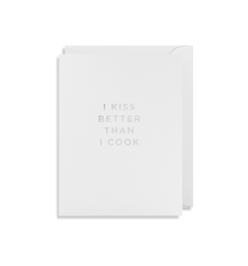 I Kiss Better Than I Cook - Minicard