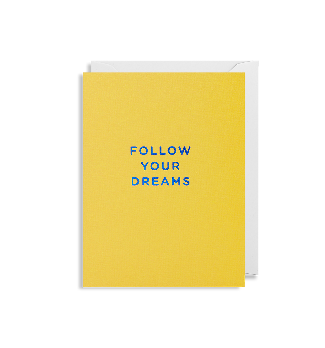 Follow Your Dreams - Minicard