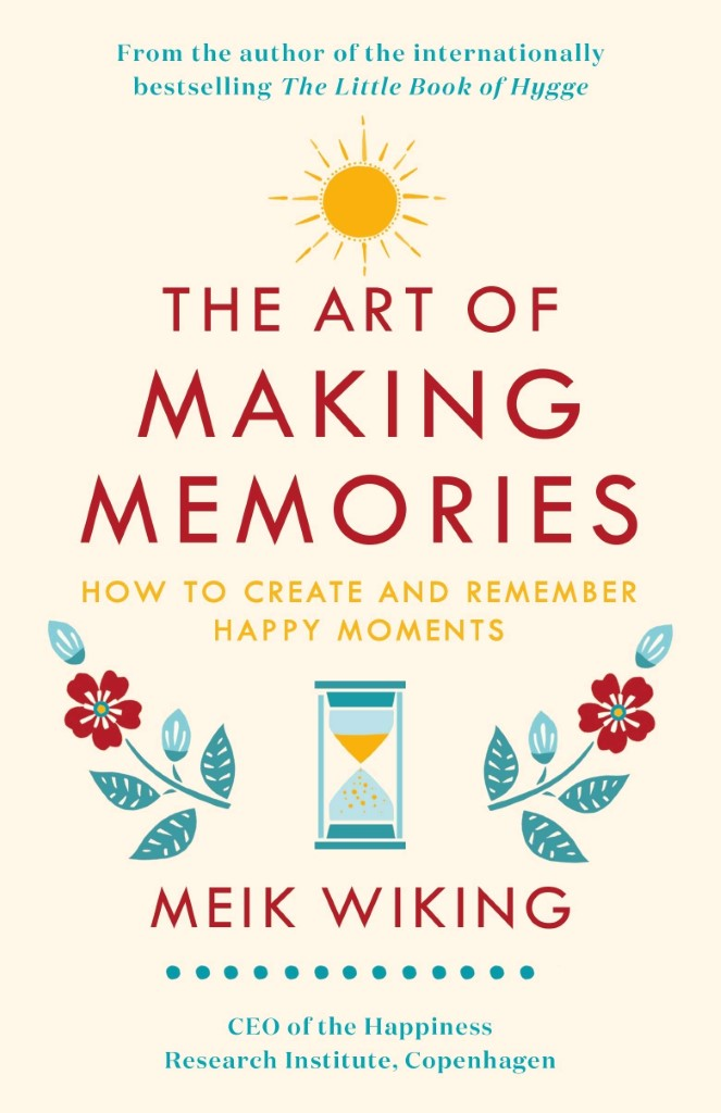 Art of Making Memories - Meik Wiking
