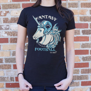 Fantasy Football Is Real T-Shirt (Ladies)