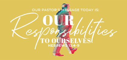 Our Responsibilities To Ourselves (Text: 13:4-9)