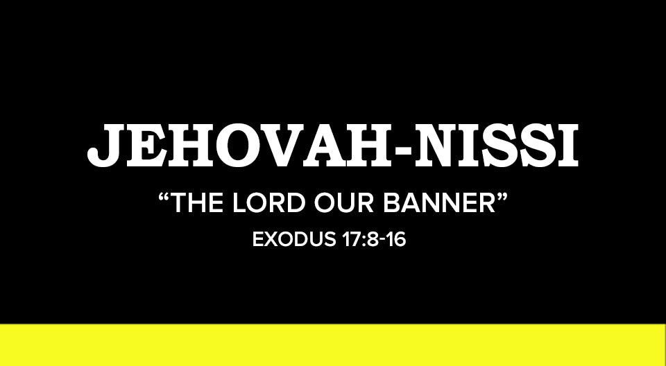 Jehovah nissi the lord our banner crossroads christian for Jehovah nissi