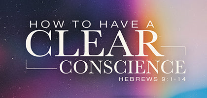 How to have a clear conscience