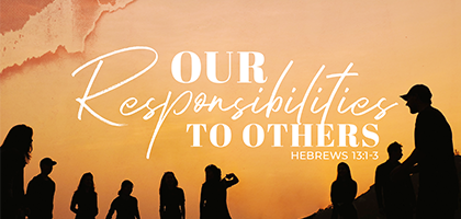 Our Responsibilities to Others