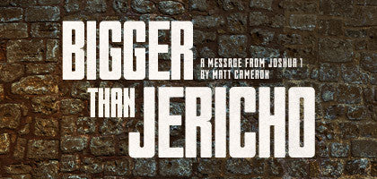 Bigger Than Jericho