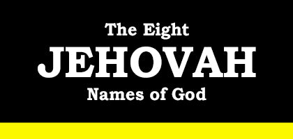 Eight Jehovah Names of God
