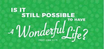 """Is It Still Possible to Have a Wonderful Life"": 2"