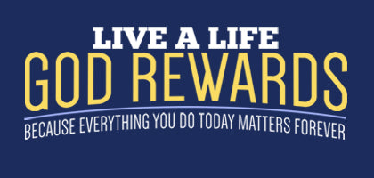 Live a Life God Rewards