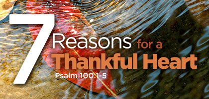 Seven Reasons for a Thankful Heart