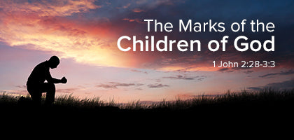 The Marks of the Children of God