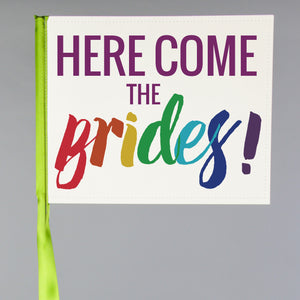 Here Come The Brides Rainbow Flag Lesbian Wedding