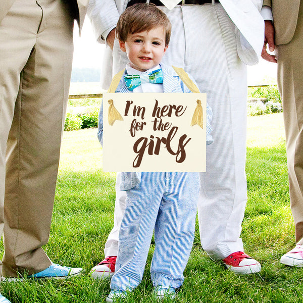 I'm only here for the girls ring bearer sign