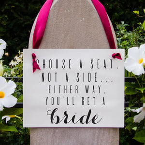 Choose A Seat, Not A Side... Either Way You'll Get A Bride