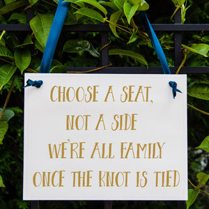 Choose A Seat, Not A Side, We're All Family Once The Knot Is Tied