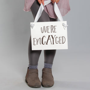 We Are EnGAYged Sign {LGBTQ Engagement}