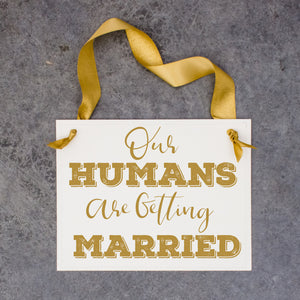 Save The Date + Our Humans Are Getting Married Dog Signs