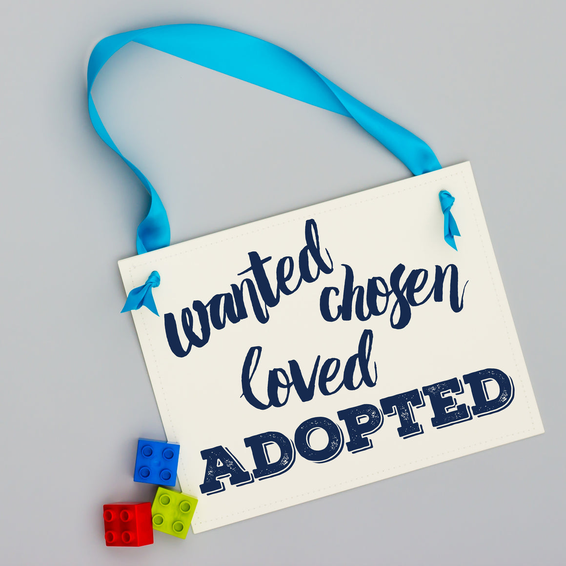 Wanted, Chosen, Loved, Adopted Sign