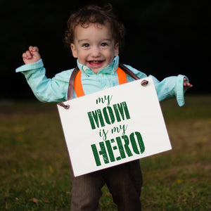 My Mom Is My Hero Military Homecoming Sign