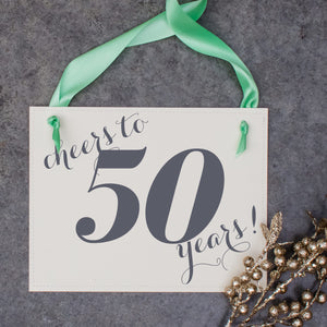 cheers to 50 years anniversary sign