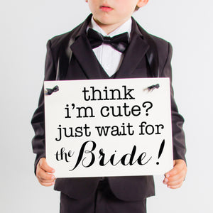Think I'm Cute? Just Wait For The Bride