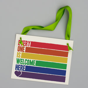 Everyone Is Welcome Here Rainbow Sign