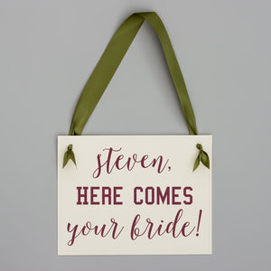 Custom Here Comes Your Bride Sign