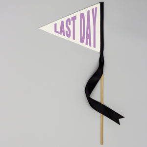 First Day / Last Day Pennant Flag | School