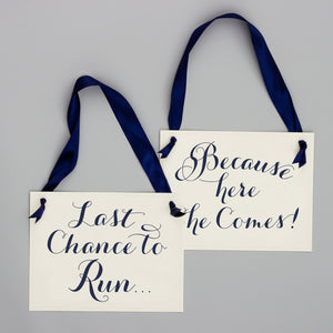Last Chance To Run + Because Here She Comes | 2 Wedding Signs