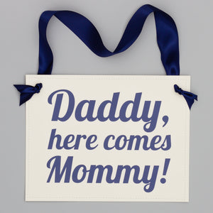Daddy, Here Comes Mommy Sign