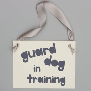 Guard Dog In Training Sign