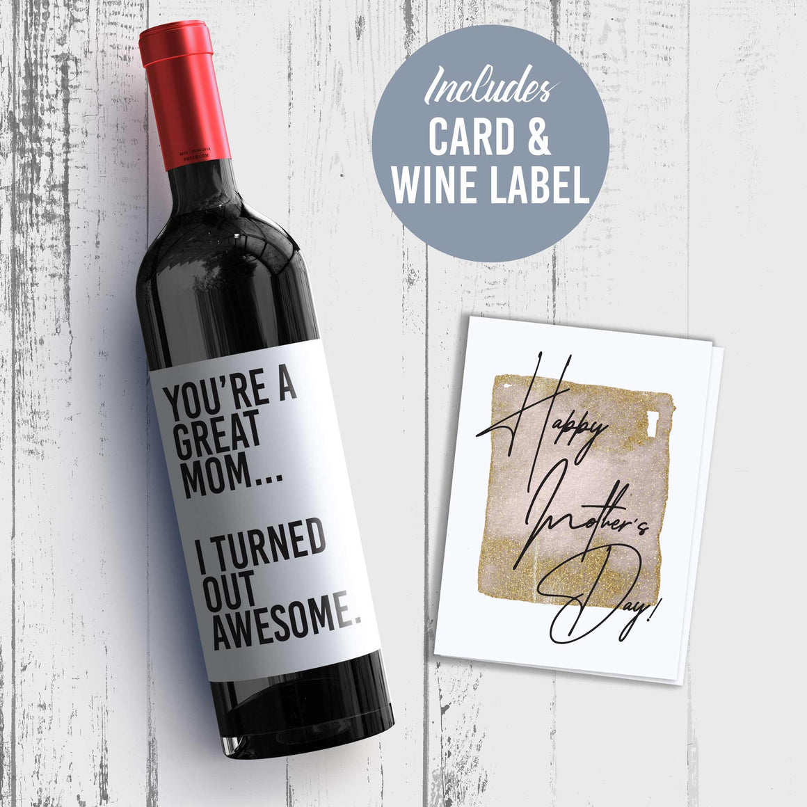 I Turned Out Awesome Mother's Day Wine Label + Card