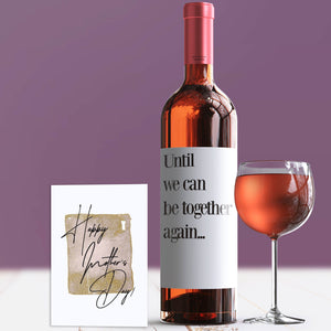 Until We Can Be Together Mother's Day Wine Label + Card