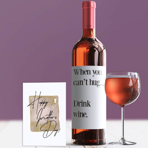 Can't Hug Drink Wine Mother's Day Wine Label + Card