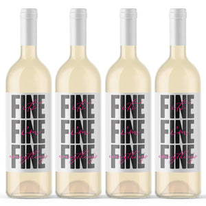 It's Fine I'm Fine Everything's Fine Wine Labels - 4 Pack