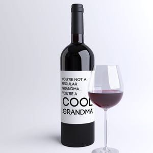 You're Not A Regular Grandma, You're A Cool Grandma Wine Label