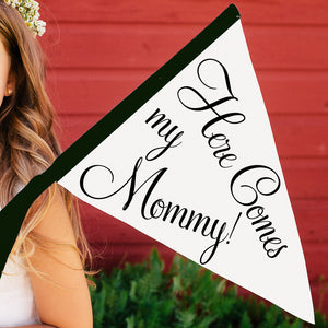 Here Comes My Mommy Sign | Small