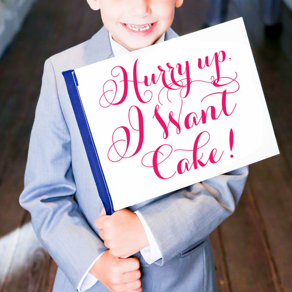 Hurry Up I Want Cake Flower Girl / Ring Bearer Wedding Sign | Small