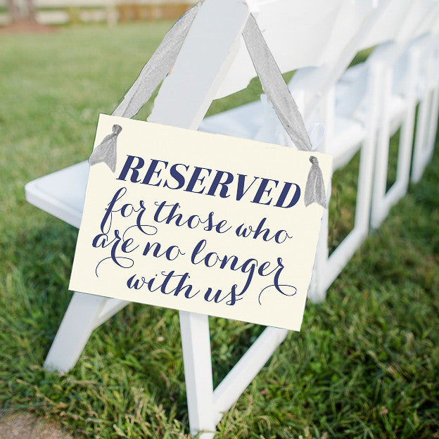 No Ceremony Just Reception: Reserved For Those Who Are No Longer With Us Seat Sign