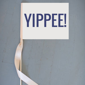 Yippee! Celebration Sign