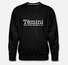 Load image into Gallery viewer, Tèmini Sweatshirt