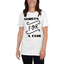 "Load image into Gallery viewer, Short-Sleeve Unisex T-Shirt ""FOR A CURE"""