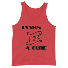 "Load image into Gallery viewer, Unisex Tank Top ""TANKS FOR A CURE"""