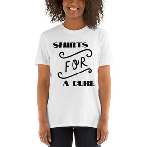 "Short-Sleeve Unisex T-Shirt ""FOR A CURE"""