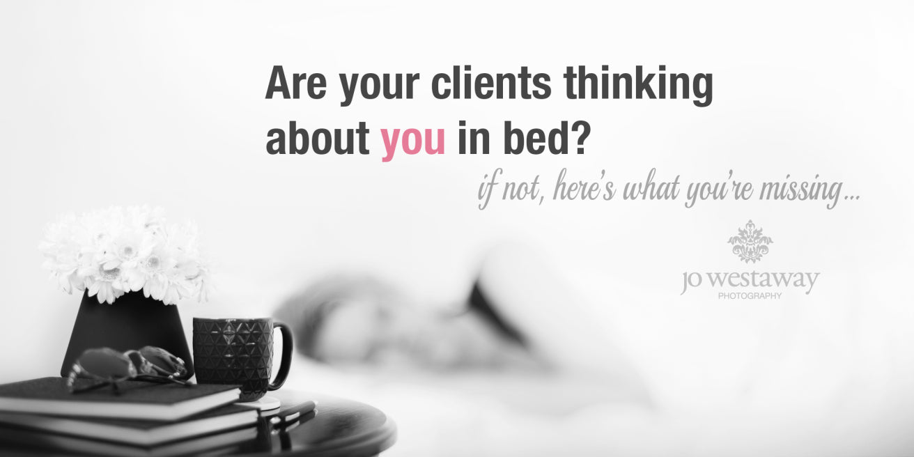 Are your clients thinking about you in bed? Personal brand photography