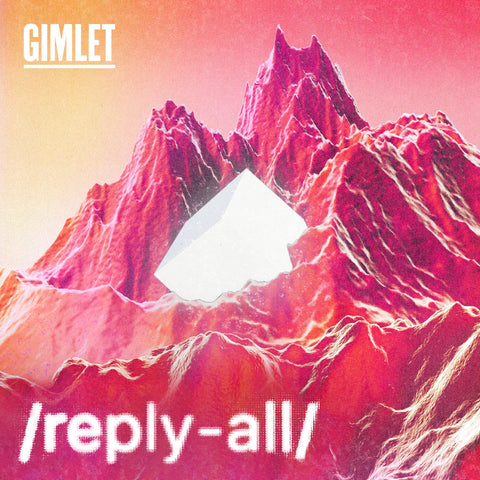 reply all podcast gimlet media