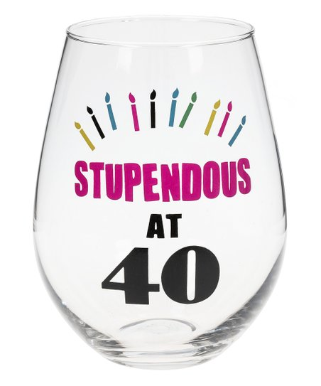 Stupendous at 40 Wine Glass