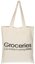 Load image into Gallery viewer, Groceries (just kidding it's probably wine) Tote Bag