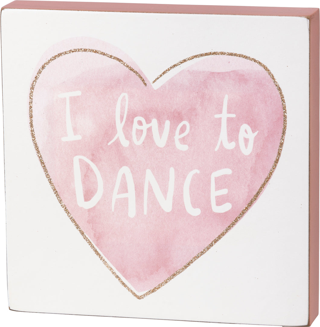 I Love to Dance Block Sign